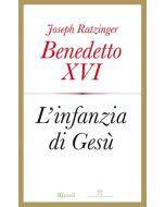 L'INFANZIA DI GESÚ di Benedetto XVI (Joseph Ratzinger)