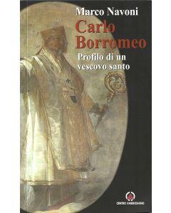 CARLO BORROMEO Profilo di un Vescovo Santo di Marco Navoni