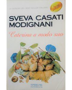 CATERINA A MODO SUO di Sveva Casati Modigliani