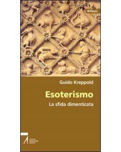 ESOTERISMO. LA SFIDA DIMENTICATA. di Guido Kreppold