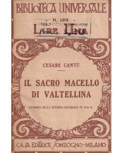 IL SACRO MACELLO IN VALTELLINA - episodio della riforma religiosa in Italia di Cesare Cantú