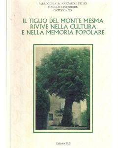 IL TIGLIO DEL MONTE MESMA RIVIVE NELLA CULTURA E NELLA MEMORIA POPOLARE di Don Giovanni Cavaglia