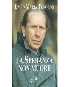 LA SPERANZA NON MUORE di David Maria Turoldo