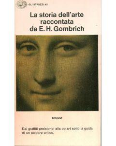 LA STORIA DELL'ARTE RACCONTATA da Ernst H. Gombrich.
