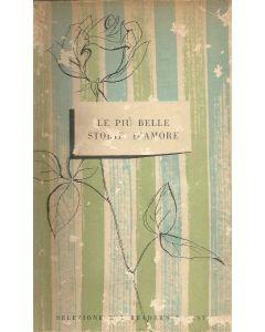 LE PIÚ BELLE STORIE D'AMORE Selezione dal Readers's Digest