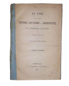 LE VITE DE PIÚ ECCELLENTI PITTORI, SCULTORI E ARCHITETTI di Giorgio Vasari