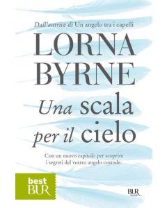 UNA SCALA PER IL CIELO di Lorna Byrne