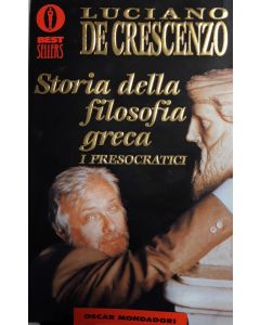 STORIA DELLA FILOSOFIA GRECA. I PRESOCRATICI di Luciano De Crescenzo