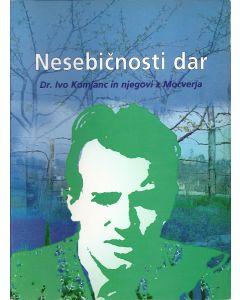 Nosebicnosti dar Dr. Ivo Komjanc in njegovi z Mocverja