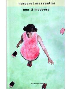 NON TI MUOVERE di Margaret Mazzantini