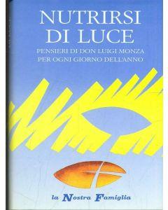 NUTRIRSI DI LUCE Pensieri di Don Luigi Monza per ogni giorno dell'anno
