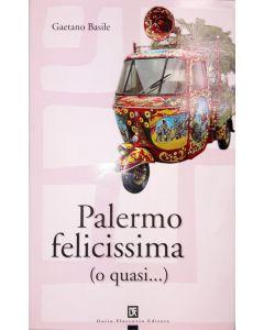 PALERMO FELICISSIMA O QUASI... di Gaetano Basile