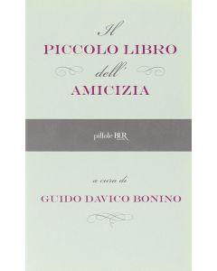 IL PICCOLO LIBRO DELL'AMICIZIA di Guido Davico Bonino