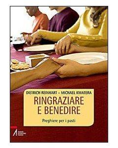 RINGRAZIARE E BENEDIRE Preghiere per i pasti