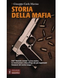 STORIA DELLA MAFIA di Giuseppe Carlo Marino