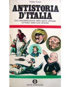 ANTISTORIA D'ITALIA di Fabio Cusin