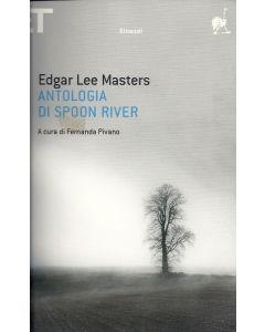 ANTOLOGIA DI SPOON RIVER di Edgar Lee Masters. Testo inglese a fronte