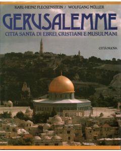 GERUSALEMME Città santa di ebrei, cristiani e musulmani di K.H. Flenckstein e W. Müller