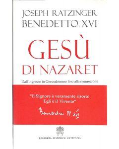 GESU' DI NAZARET di Benedetto XVI (Joseph Ratzinger)