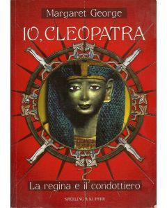 IO, CLEOPATRA - LA REGINA E IL CONDOTTIERO di Margaret George