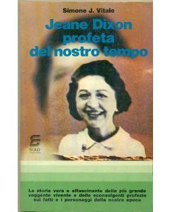 JEANE DIXON PROFETA DEL NOSTRO TEMPO di Simone J. Vitale