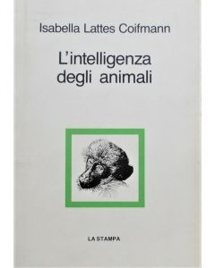 L'INTELLIGENZA DEGLI ANIMALI di Isabella Lattes Coifmann
