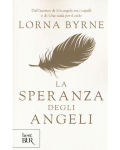 LA SPERANZA DEGLI ANGELI di Lorna Byrne