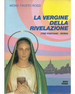 LA VERGINE DELLA RIVELAZIONE (Tre fontane - Roma) di Mons. Fausto Rossi