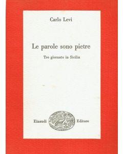 LE PAROLE SONO PIETRE. Tre giornate in Sicilia. di Carlo Levi