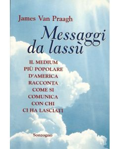MESSAGGI DA LASSÚ di James Van Praagh