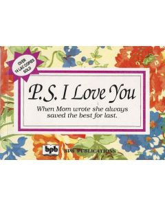 PS.I LOVE YOU When Mom wrote she always saved the best for last By H. Jackson Brown