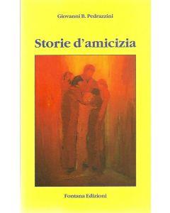 STORIE D'AMICIZIA di Giovanni B. Pedrazzini