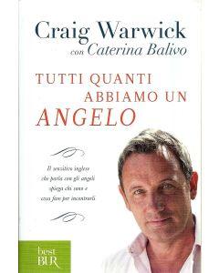 TUTTI QUANTI ABBIAMO UN ANGELO di Craig Warwick con Caterina Balivo