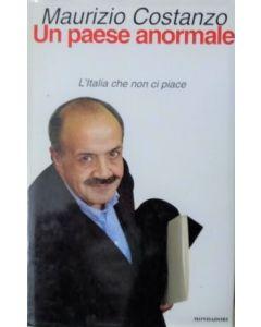 UN PAESE ANORMALE L'Italia che non ci piace - di Maurizio Costanzo